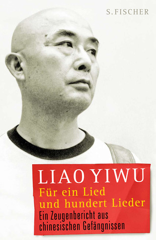 The German edition of Liao Yiwu's For a Song and a Hundred Songs.